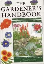The Gardener's Handbook: The Essential Guide…