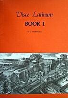 Disce Latinum: Book I by R.O. Marshall