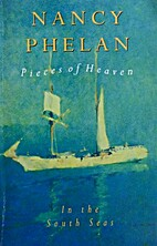 Pieces of heaven : in the South seas by…