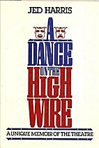 Dance on the High Wire by Jed Harris