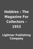 Hobbies : The Magazine For Collectors - 1953…