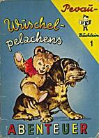 Wuschelpelzchens Abenteuer by Lilly…