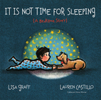 It Is Not Time for Sleeping (A Bedtime…