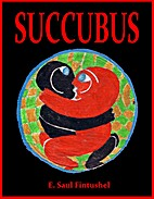 SUCCUBUS by E. Saul Fintushel