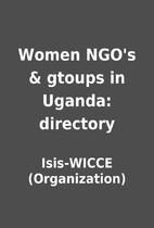 Women NGO's & gtoups in Uganda: directory by…