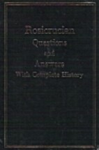 Rosicrucian Questions and Answers by H.…