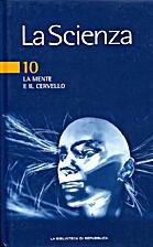 La Scienza - 10 - La mente e il cervello by…