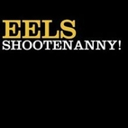 Shootenanny! [sound recording] by Eels
