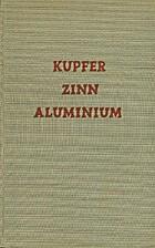 Kupfer, Zinn, Aluminium by F.L. Neher