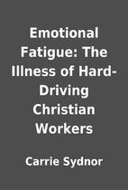 Emotional Fatigue: The Illness of…