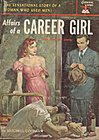 Affairs of a Career Girl by Mitchell Coleman