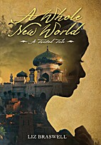 A Whole New World: A Twisted Tale by Liz…
