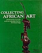 Collecting African art by Werner Gillon