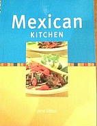 Mexican kitchen (World cook's collection) by…