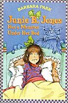 Junie B. Jones Has a Monster Under Her Bed…