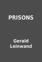 PRISONS by Gerald Leinwand