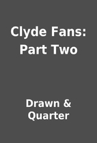 Clyde Fans: Part Two by Drawn & Quarter
