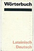 Wörterbuch Lateinisch-Deutsch by Gerhard…