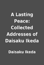 A Lasting Peace: Collected Addresses of…