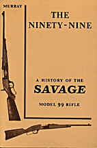The ninety-nine : [a history of the Savage…