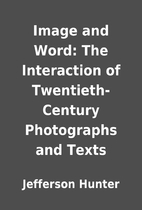Image and Word: The Interaction of…