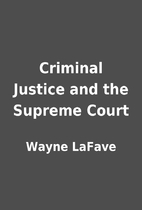 Criminal Justice and the Supreme Court by…