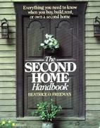 Second Homes Handbk by Beatrice Freeman