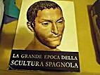 La Grande Epoca Della Scultura Spagnola ...…