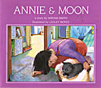 Annie and Moon: A Story by Miriam Smith