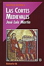 Las Cortes Medievales by José Luis Martín