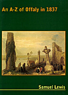 An A-Z of Offaly in 1837 by Samuel Lewis