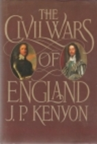 The Civil Wars of England by J. P. Kenyon