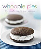 Whoopie Pies: 30 Recipes for Treats for…
