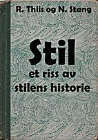 Stil : et riss av stilens historie by Ragna…
