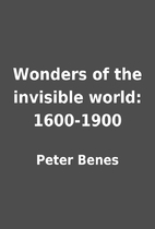 Wonders of the invisible world: 1600-1900 by…