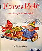 Mouse & Mole and the Christmas Walk by Doug…