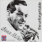 The Unforgettable by Glenn Miller
