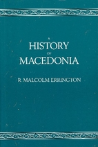A History of Macedonia by R. Malcolm…