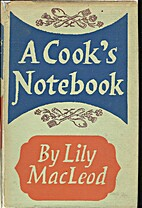 A Cook's Notebook by Lily MacLeod