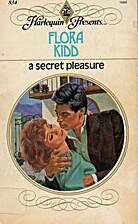 A Secret Pleasure by Flora Kidd