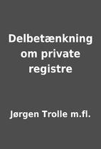 Delbetænkning om private registre by…