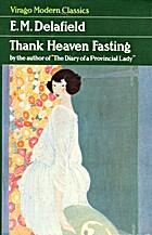 Thank Heaven Fasting by E L Delafield