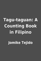 Tagu-taguan: A Counting Book in Filipino by…