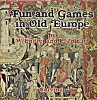 Fun and Games in Old Europe by Walter Endrei