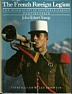 The French Foreign Legion : The Inside Story…