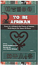 To Be Afrikan: Essays by Afrikan in the…