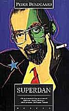 Superdan by Peder Bundgaard
