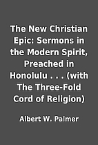 The New Christian Epic: Sermons in the…