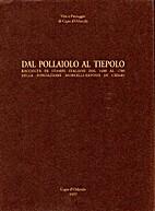 Dal Pollaiolo al Tiepolo: raccolta di stampe…