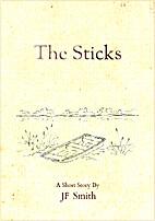 The Sticks by J.F. Smith